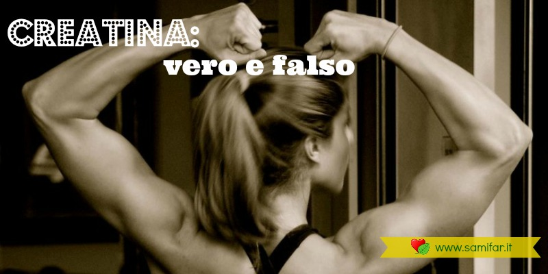 Creatina: Vero e Falso